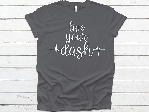 Live Your Dash Tee
