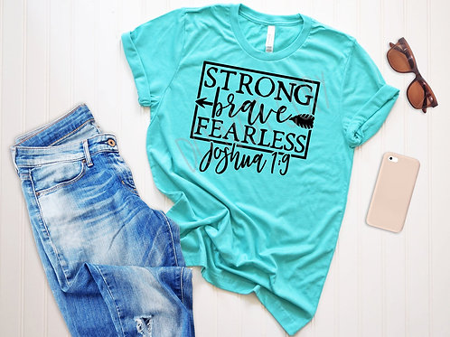 Strong, Brave, Fearless Tee