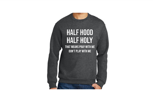 Half Hood, Half Holy Sweatshirt