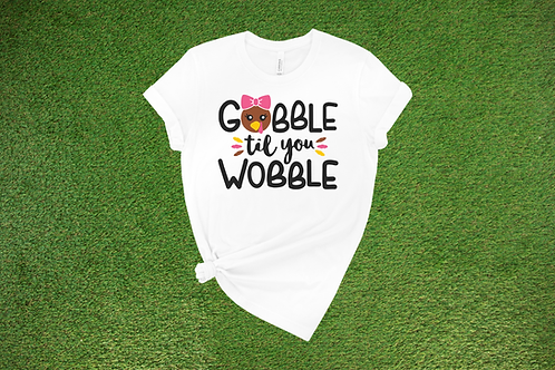 Gobble til you Wobble Tee
