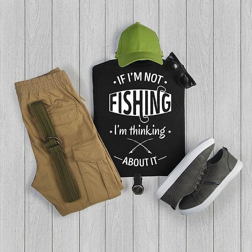 If I'm Not Fishing, I'm thinking about it