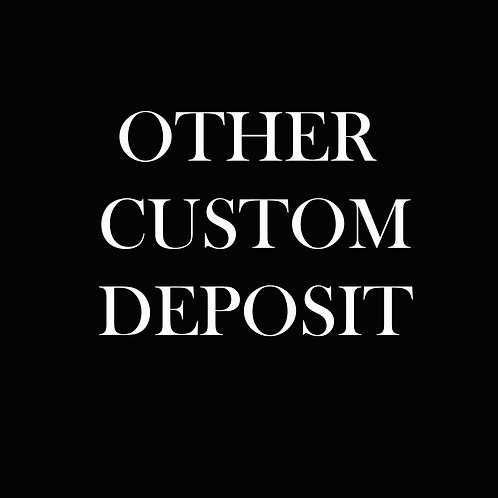 Other custom deposit