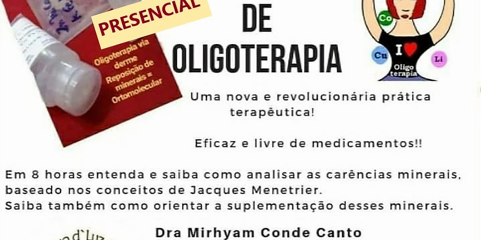 Curso Livre de Oligoterapia  (Ortomolecular via derme) PRESENCIAL
