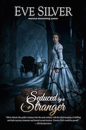 Seduced by a Stranger by Eve Silver author, gothic romance