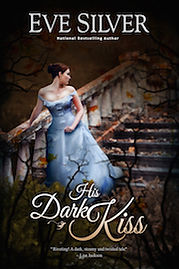 His Dark Kiss by Eve Silver author, gothic romance