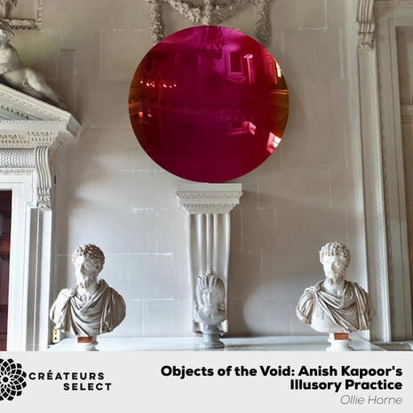 Objects of the Void: Anish Kapoor's Illusory Practice  Written by Ollie Horne Cereal Magazine  - In March 2020, I met Anish Kapoor at his studio in South London. I explored Kapoor's multifaceted practice, including his ritual works, mirror works and Vantablack works - which are yet to be shown to the public, and are made from the darkest material in the universe. In this story, published in November 2020, I trace the development of his practice over the four decades of his career, and focus particularly on his investigations into the void and the immaterial, as well as the metaphysical and art history implications of his work.