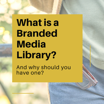 What is a branded media library (and why should you have one?)