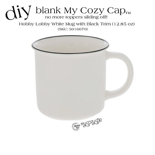 DIY Blank My Cozy Cap™ fits Hobby Lobby White Mugs w/ Black Trim (SKU: 5016670