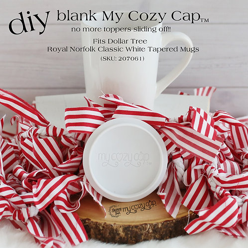 DIY Blank My Cozy Cap™ Fits Dollar Tree Royal Norfolk Mug (SKU 207061)