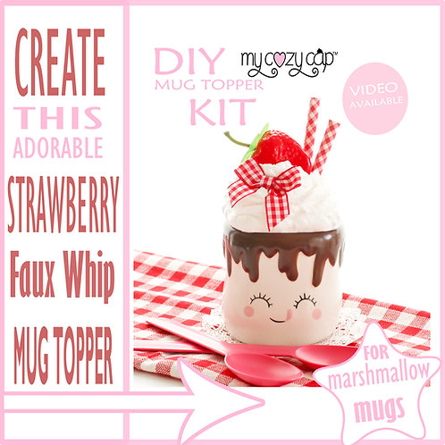 DIY My Cozy Cap™ Strawberry Faux Whip Mug Topper Kit for Marshmallow Mugs