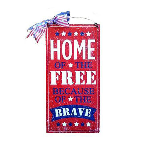 Home of the Free because of the Brave patriotic sign