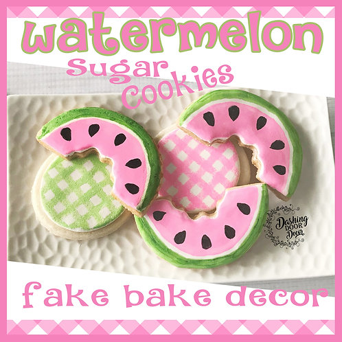 Fake Bake Watermelon Collection Sugar Cookies for Display