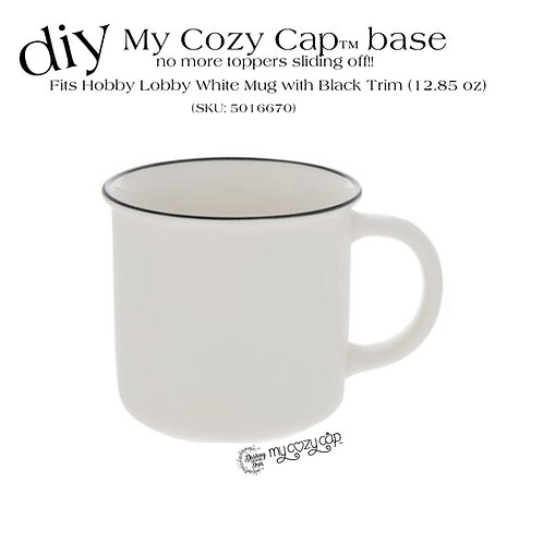 DIY My Cozy Cap™ Base fits Hobby Lobby White Mugs w/ Black Trim (SKU: 5016670