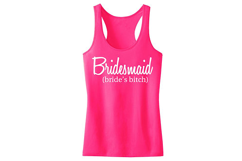 Bridesmaid (bride's bitch)
