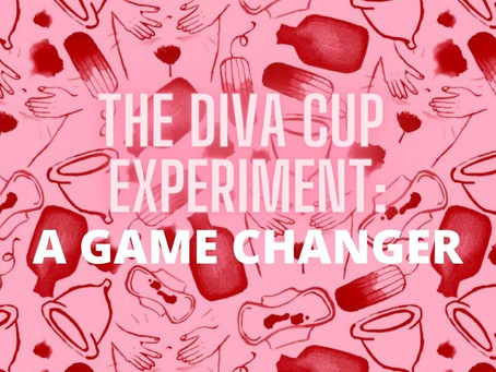 The Diva Cup Experiment: a game changer