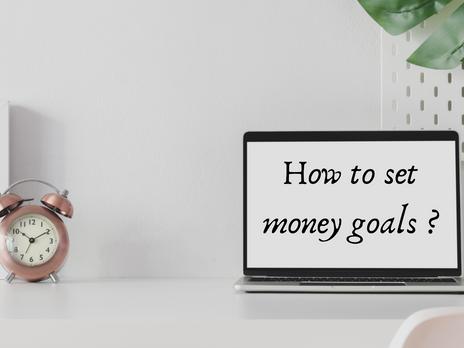 How to set money goals?