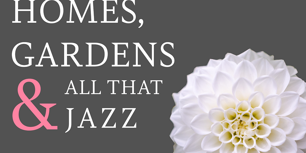2021 Homes, Gardens, and all that Jazz (Past)