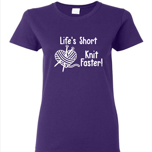 Life's Short Knit Faster Crafters T-Shirt