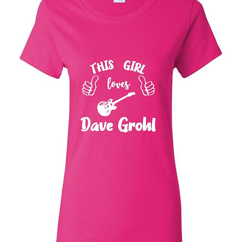 This Girl Loves Dave Grohl Ladies Fit T-Shirt