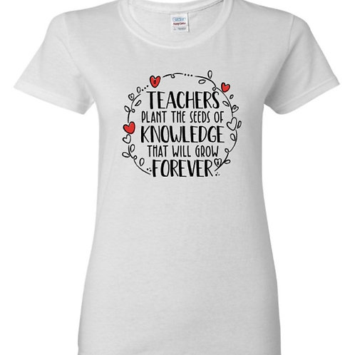 Teachers Plant Seeds Of Knowledge T-Shirt