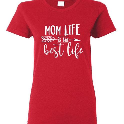 Mom Life Best Life Mom T-Shirt