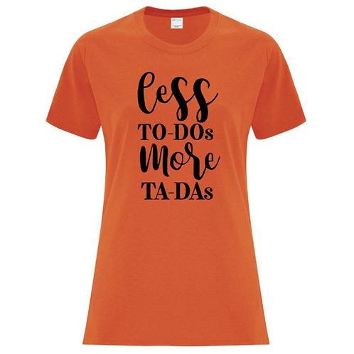 Less To-Do More Ta-Da Female Empowerment T-Shirt