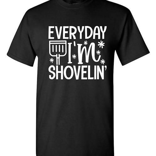 Everyday I'm Shovelin' Unisex T-Shirt