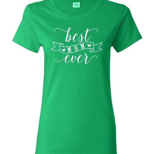 Best Mom Ever Mom T-Shirt
