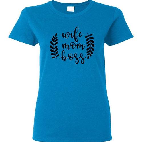Wife Mom Boss Mom T-Shirt