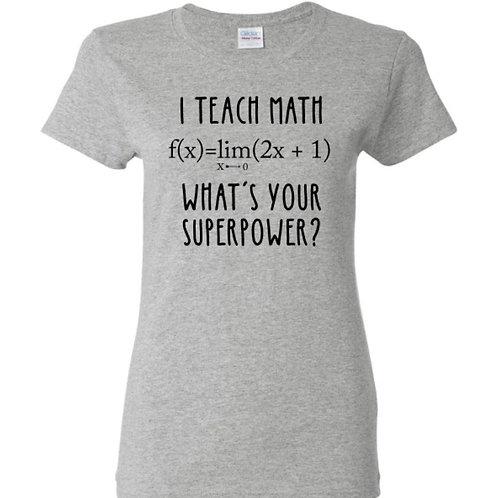 I Teach Math Superpower T-Shirt