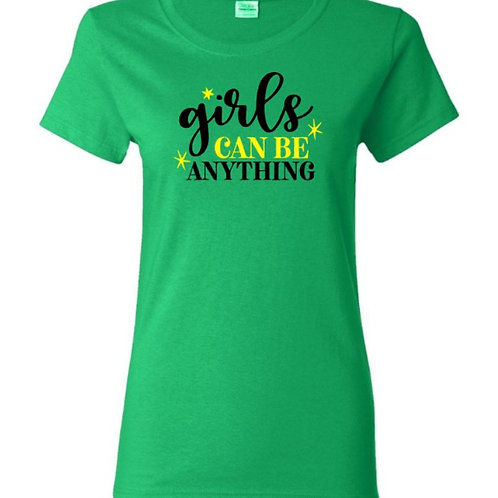 Girls Can Be Anything Female Empowerment T-Shirt