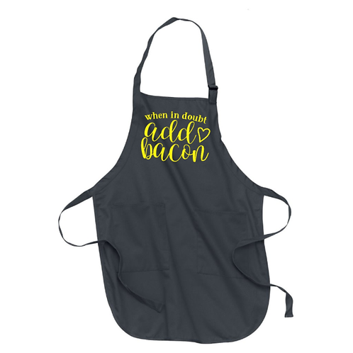 When In Doubt Add Bacon Apron