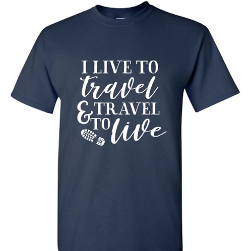 Live To Travel Unisex T-Shirt