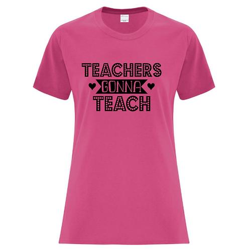 Teachers Gonna Teach T-Shirt