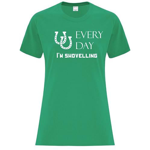 Every Day I'm Shovelling Ladies Fit T-Shirt - Custom Design
