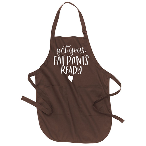 Get Your Fat Pants Ready Apron
