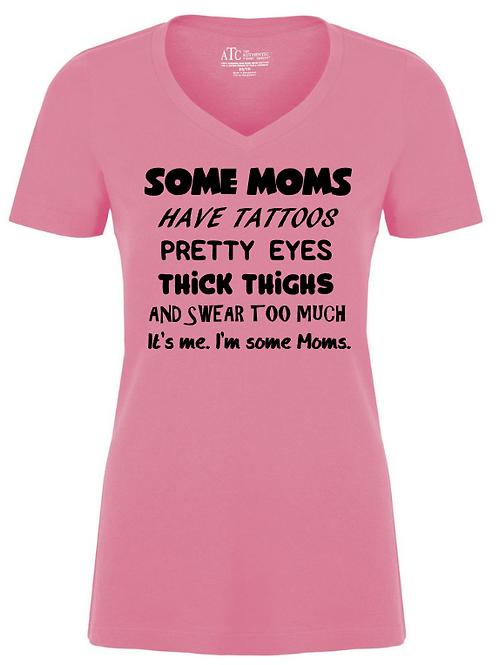 Some Moms Ladies T-Shirt
