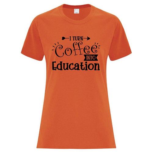 I Turn Coffee Into Education T-Shirt