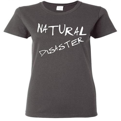 Natural Disaster Ladies Fit T-Shirt