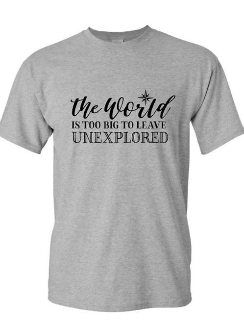 The World Unexplored Unisex T-Shirt