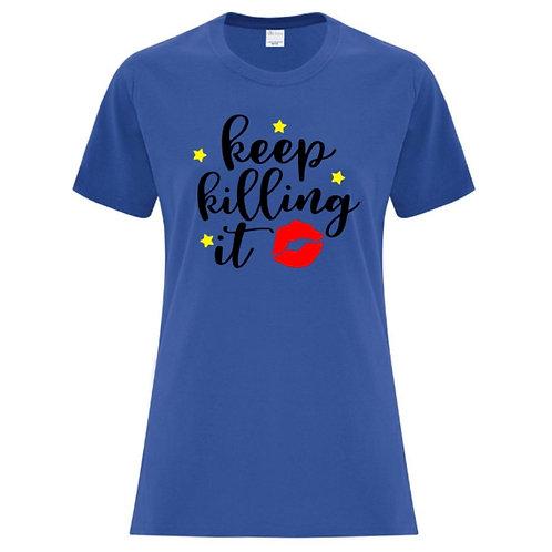 Keep Killing It Female Empowerment T-Shirt