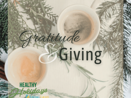 The Gifts of Gratitude, Giving and Receiving