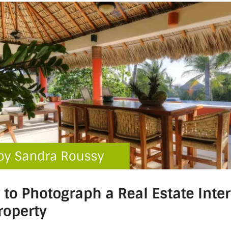 How to Photograph a Real Estate Interior or Property