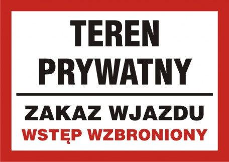 Teren prywatny-zakaz wjazdu/wstęp wzbroniony