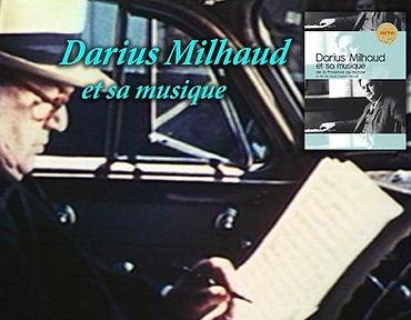 Darius Milhaud, Darius Milhaud et sa musique, Provence, 443 opus, Steinval ,