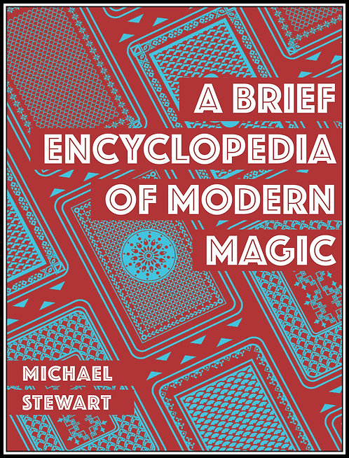 A Brief Encyclopedia of Modern Magic by M. Stewart