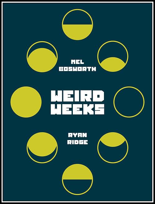 Weird Weeks by Ryan Ridge & Mel Bosworth