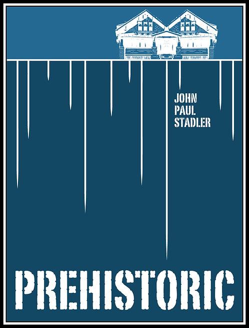 Prehistoric by John Paul Stadler