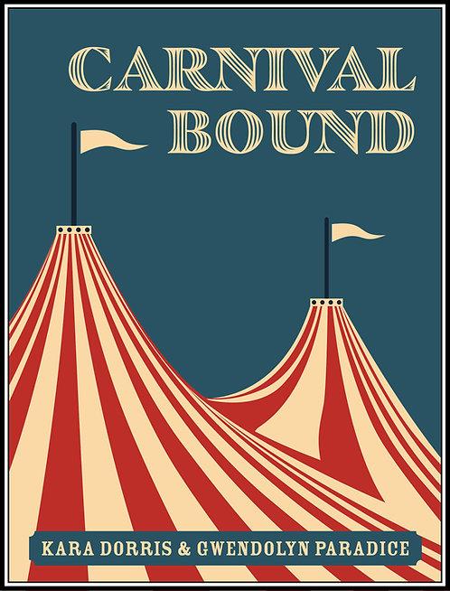 Carnival Bound (or, please unwrap me) by Kara Dorris &  Gwendolyn Paradice