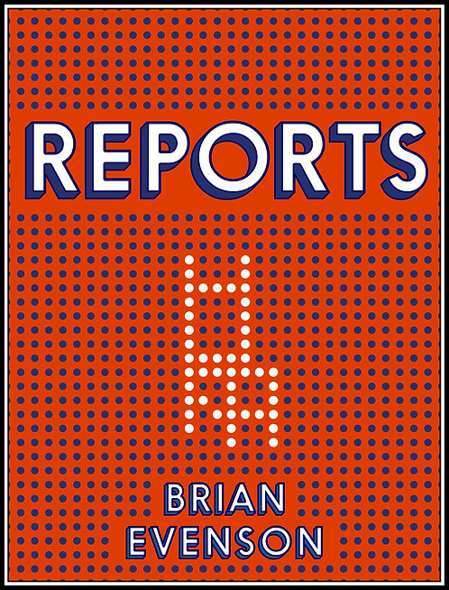 Reports by Brian Evenson